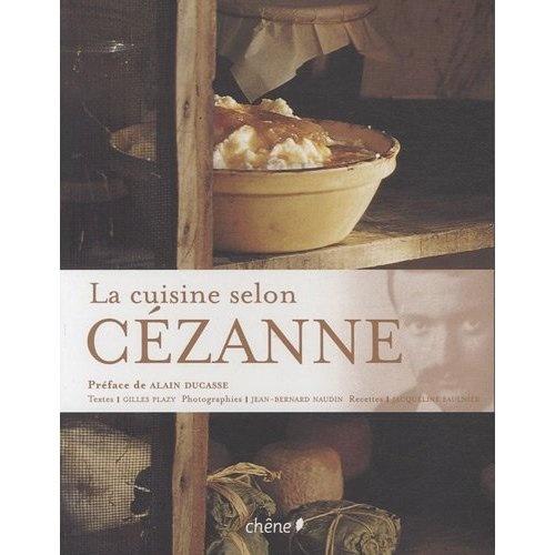 Jean-Bernard Naudin - La cuisine selon Cézanne