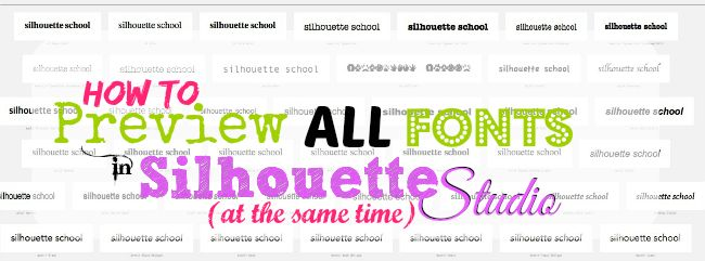 Preview All Fonts in Silhouette Studio Easily, Quickly and for Free