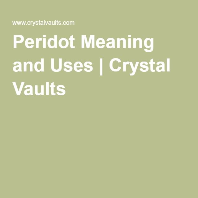 Peridot Meaning and Uses | Crystal Vaults
