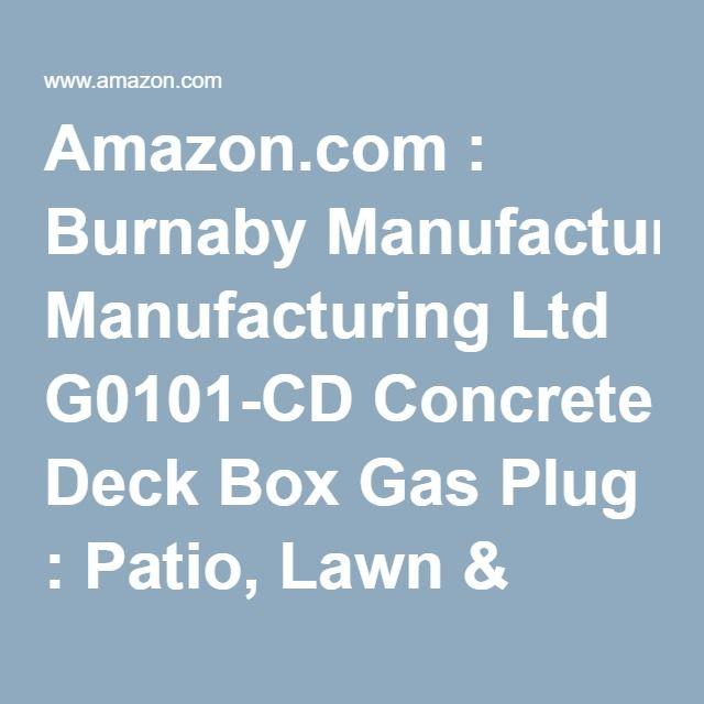 Amazon.com : Burnaby Manufacturing Ltd G0101-CD Concrete Deck Box Gas Plug : Patio, Lawn & Garden