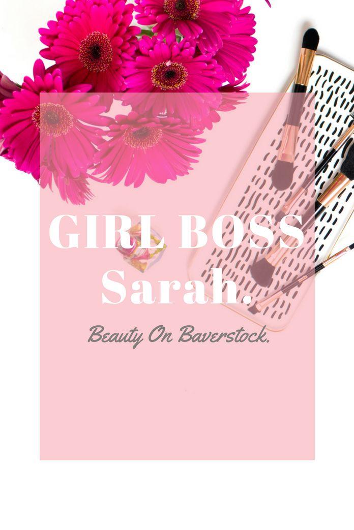 Girl Boss - Sarah Carruthers - Beauty On Baverstock