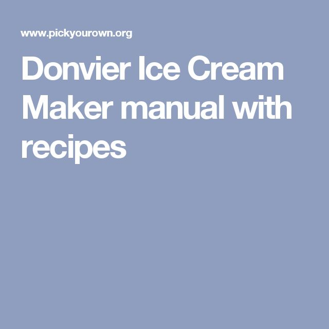 Donvier Ice Cream Maker manual with recipes