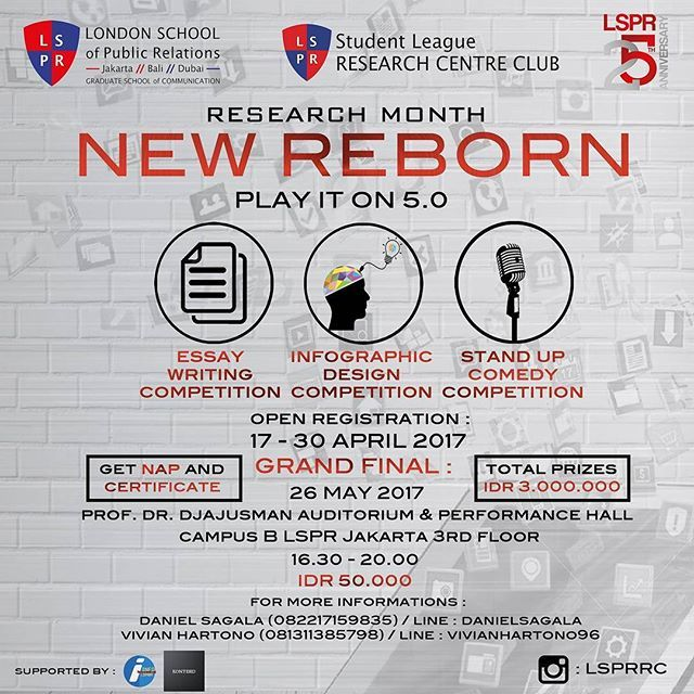 [Info from LSPR RC]  Research Month 2017 Competition opens for 16-25 years old  Competition Categories : - Essay Writing Competition (Paper) - Infographic Design Competition - Stand Up Comedy Competition  Prizes: Certificate + total cash IDR 3.000.000  LSPR Jakarta Students will be rewarded NAP  For registration :  Vivian Hartono (081311385798) Lenita (089650731373) Or register at (link)  For further information, please contact : Daniel (082217159835 line: danielsagala)  CC: Deputy Director…