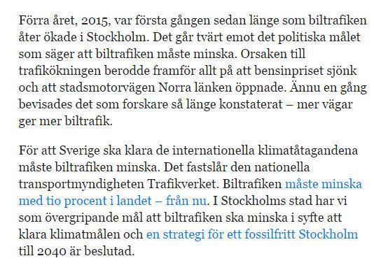 """""""För att Sverige ska klara de internationella klimatåtagandena måste biltrafiken minska. Det fastslår den nationella transportmyndigheten #Trafikverket"""" http://www.dn.se/debatt/ostlig-led-i-stockholm-omojlig-med-klimatmal/"""