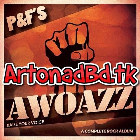 Awoazz by P&F Band Bangla Mp3 Album Download