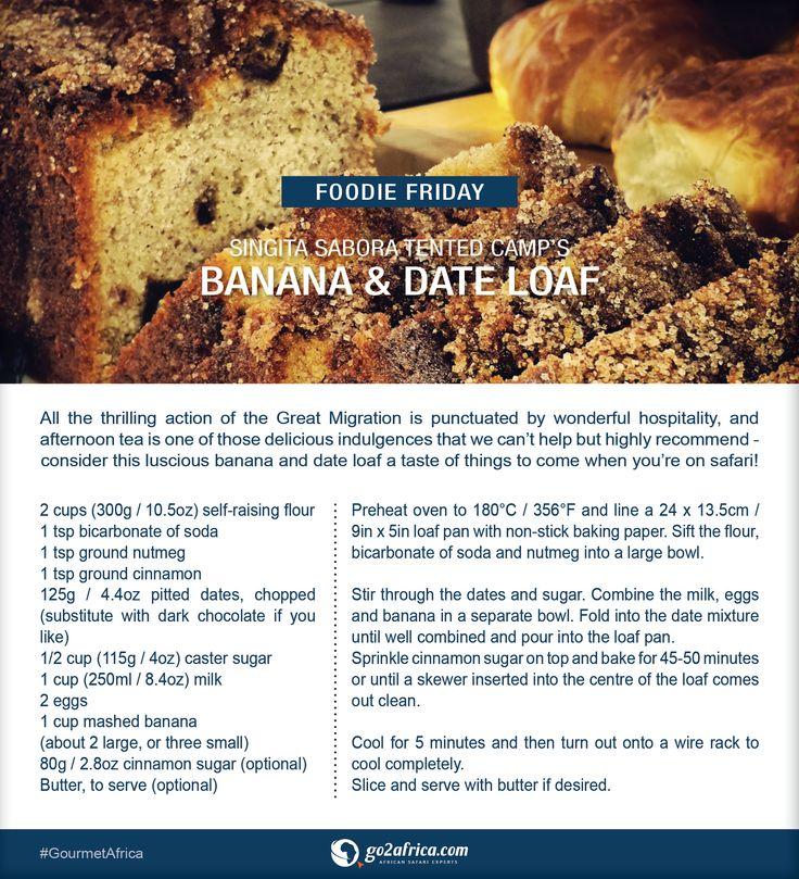 Singita Sabora Tented Camp's Banana & Date Loaf. #Africa #GourmetAfrica #recipe #bake #banana #foodie