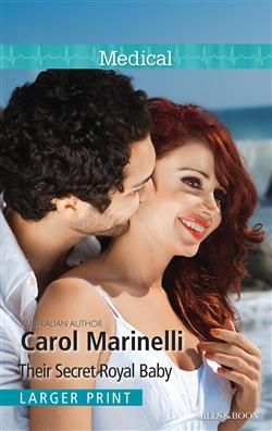 Mills & Boon™: Their Secret Royal Baby by Carol Marinelli