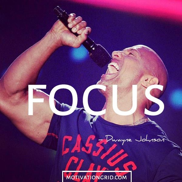 Dwayne Johnson saying Focus picture quote