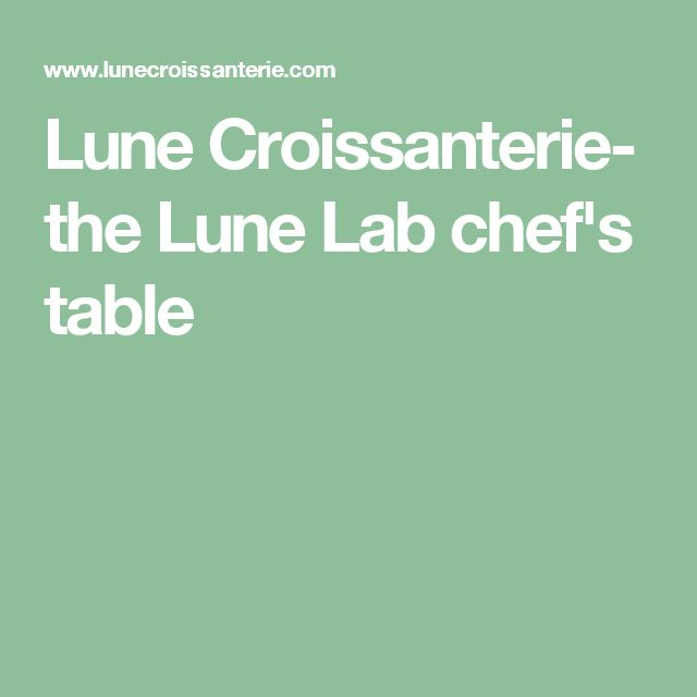 Lune Croissanterie- the Lune Lab chef's table