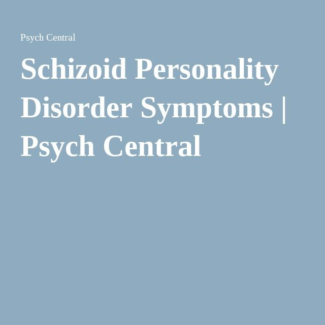 Schizoid Personality Disorder Symptoms | Psych Central