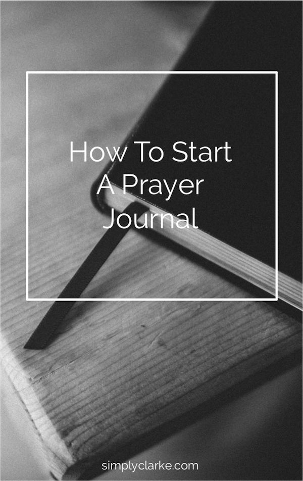 How To Start A Prayer Journal - Simply Clarke
