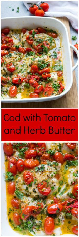 Cod with Tomato and Herb Butter - the best cod recipe you will ever make! Flavorful, flaky, and tender. Plus at only 278 cal | littlebroken.com @littlebroken