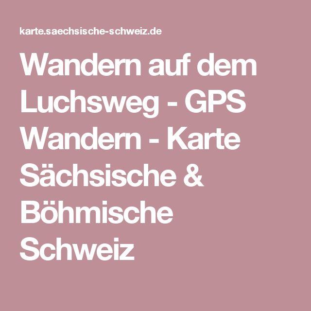 Wandern auf dem Luchsweg - GPS Wandern - Karte Sächsische & Böhmische Schweiz
