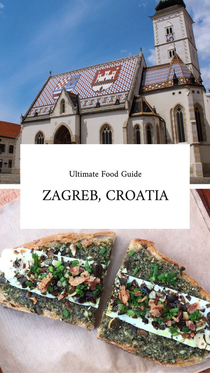 Ultimate Food Guide To Zagreb Slice Of Tina In 2020 Croatia Travel Zagreb Cool Places To Visit