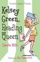 Kelsey Green, Reading Queen by Claudia Mills; pictures by Rob Shepperson