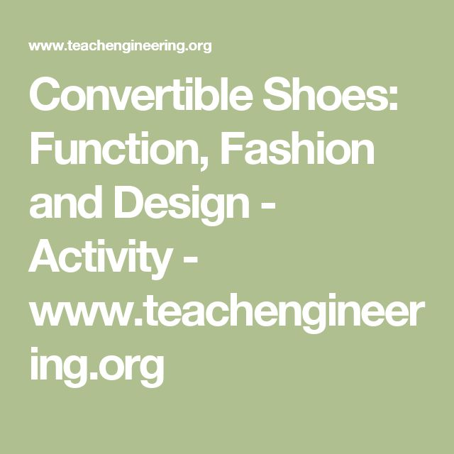 Convertible Shoes: Function, Fashion and Design - Activity - www.teachengineering.org