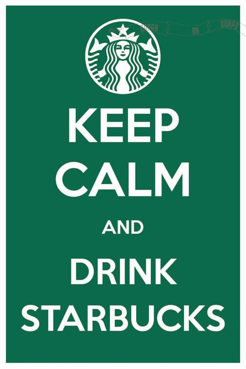 Keep Calm and Drink Starbucks 8 x 12 Keep Calm and Carry On Parody Poster. $15.60, via Etsy.