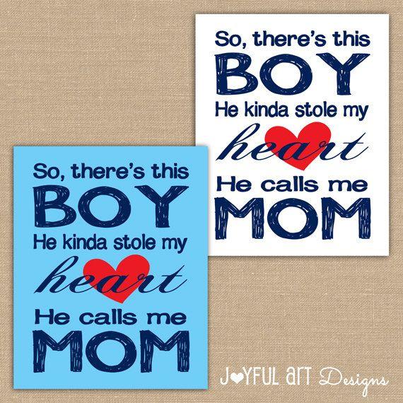 So there's this boy He kinda stole my heart He calls me mom.  Boy Nursery Decor.  Baby shower gift  by JoyfulArtDesigns. $8.00