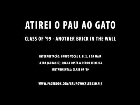 ATIREI O PAU AO GATO (ANOTHER BRICK IN THE WALL - CLASS OF '99) - YouTube