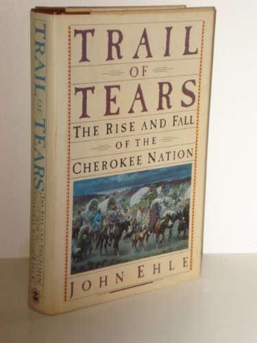 The trail of tears in the rise and fall of the cherokee nations