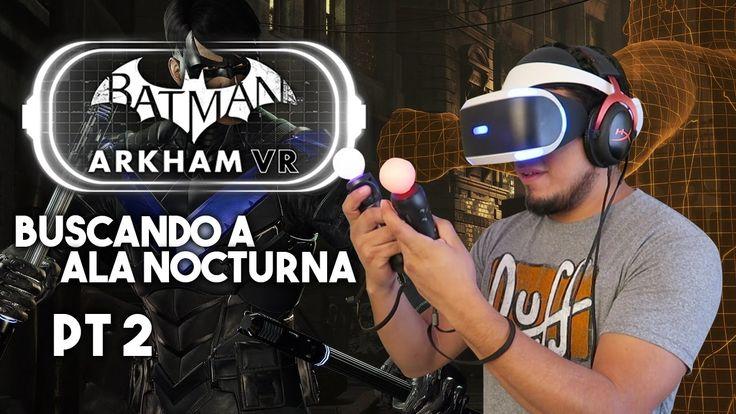 Batman Arkham Vr Pt 2 (¿Dónde está Ala Nocturna?)
