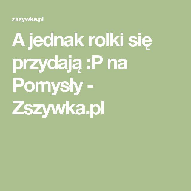 A jednak rolki się przydają :P na Pomysły - Zszywka.pl