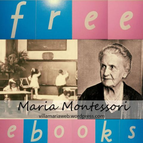 9 Free Ebooks by Maria Montessori