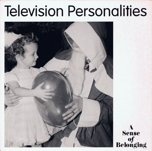 Television Personalities - A Sense of Belonging