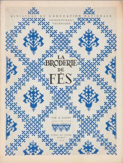 GAYOT (H.) La Broderie de Fès. Rabat, Ecole du livre, 1959. i