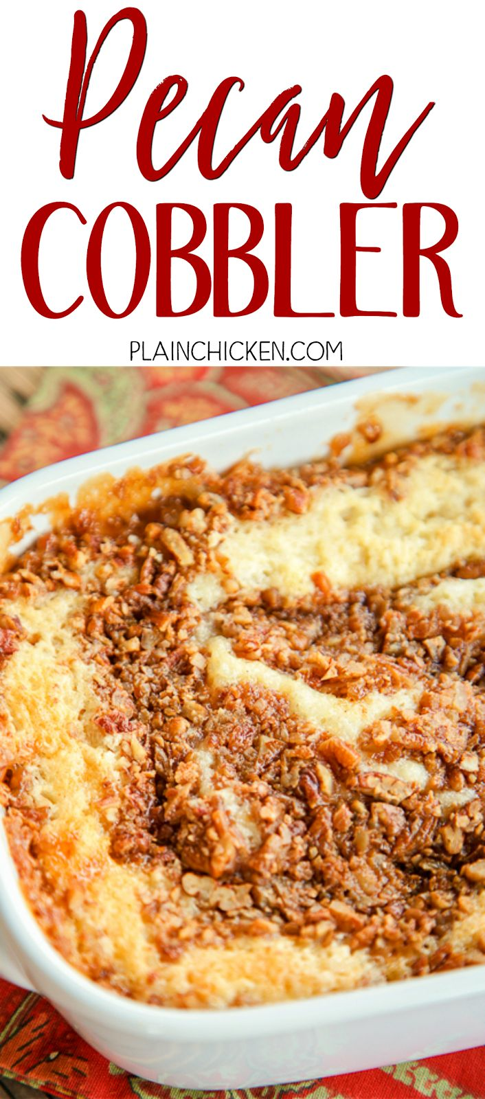 Pecan Cobbler - THE BEST dessert ever! Magically makes an amazing sauce as it bakes. Butter, flour, sugar, milk, vanilla, pecans, toffee bits and boiling water. Serve with vanilla ice cream or fresh whipped cream. Perfect for the holidays!