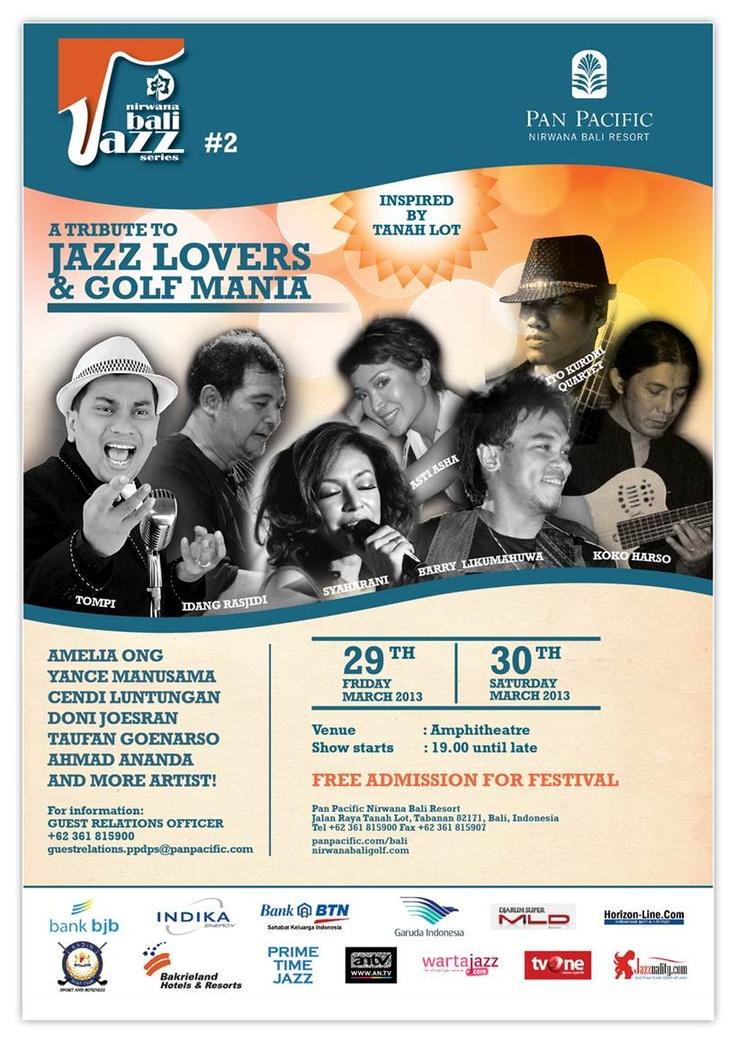 Nirwana Bali Jazz Festival is back! Pan Pacific Nirwana Bali Resort Fri 29 & Sat 30 Mar 7pm till late   TOP Jazz Artists: Tompi, Syaharani, Barry Likumahuwa, Idang Rasjidi, Asti Asha and many more…   ***FREE admission*** RSVP now +62 361 815900