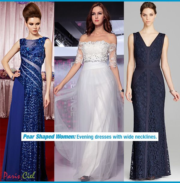 Evening Dresses for Pear Shaped Women...luv the middle one