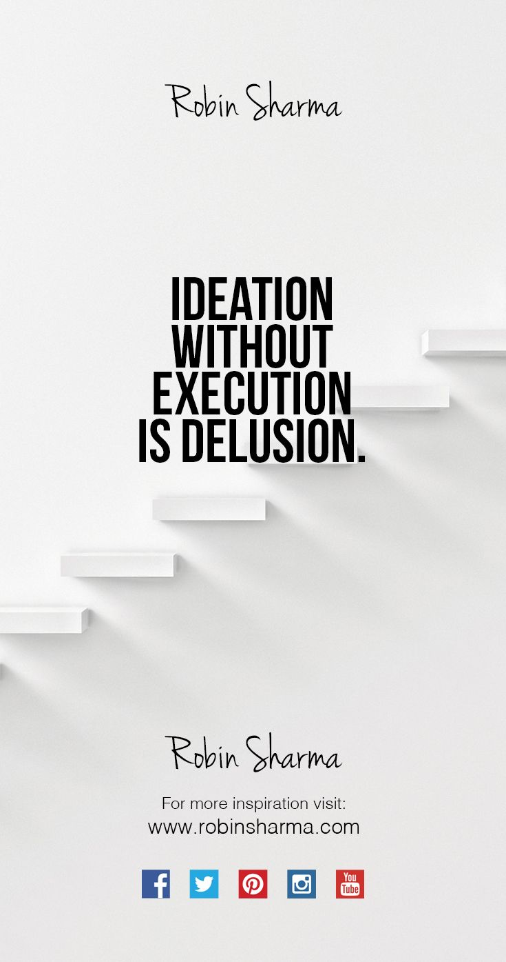 Ideation without execution is delusion. #qotd #inspiration | Robin Sharma