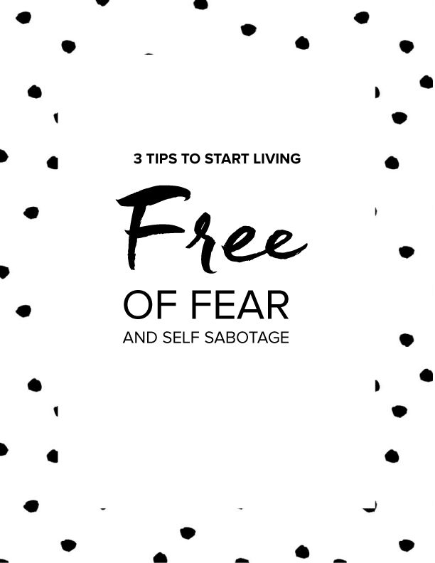 Heather Crabtree | Stop Embracing Fear: 3 Tips to Start Living Free of Fear and Self-Sabotage