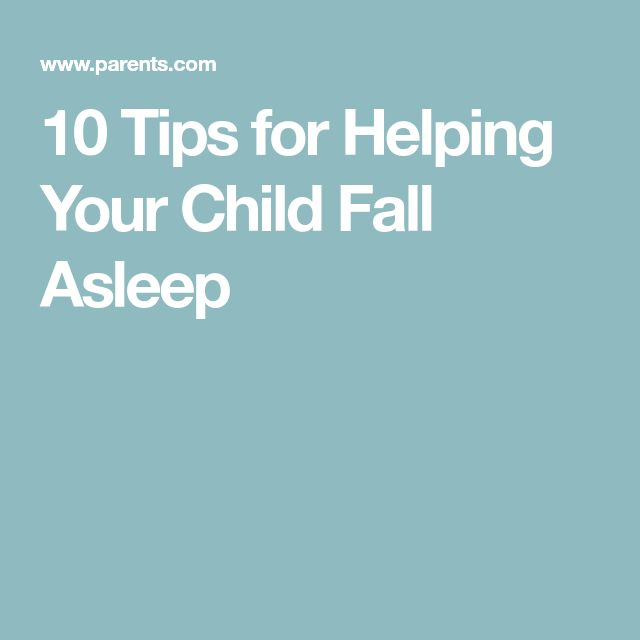 10 Tips for Helping Your Child Fall Asleep