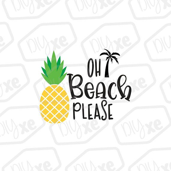 Oh Beach Please Svg Dxf Eps Png Silhouette Crafts Monogram Fonts Print Gifts