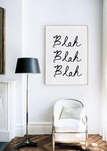 Blah Blah Blah - Black and White - Inspiring Typography Print - Quotes