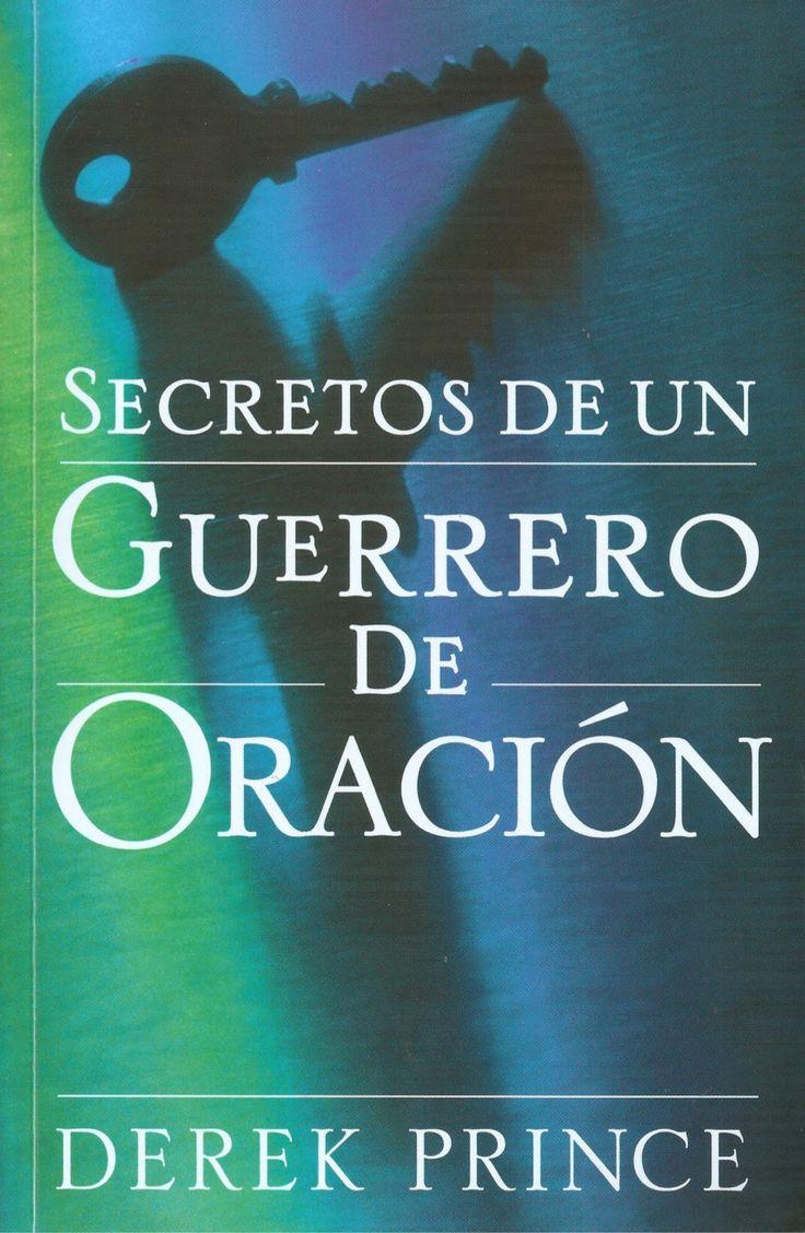 secretos-de-un-guerrero-de-oracin-derek-prince by Xochitl Cordova via Slideshare