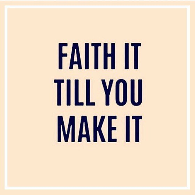 Faith it till you make it. You don't have to fake it. #quoteoftheday #truth…