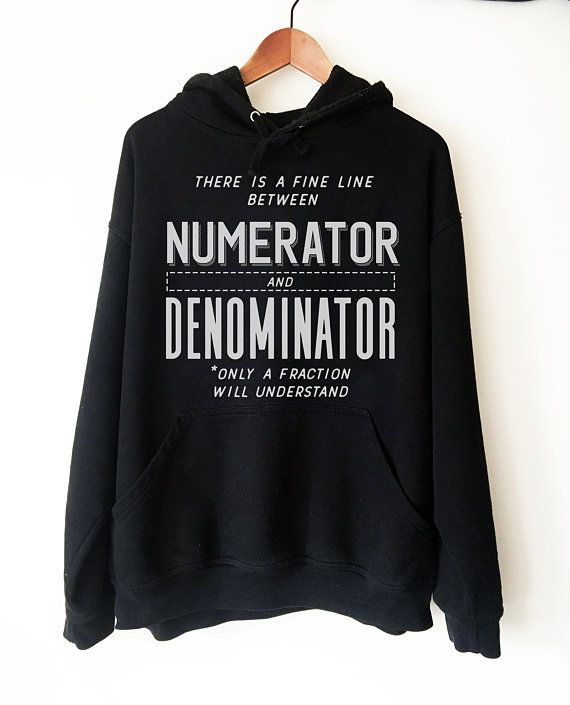 b9bfccab Numerator And Denominator Hoodie Math Hoodie Math funny | Education | Math  shirts, Geek shirts, Math humor
