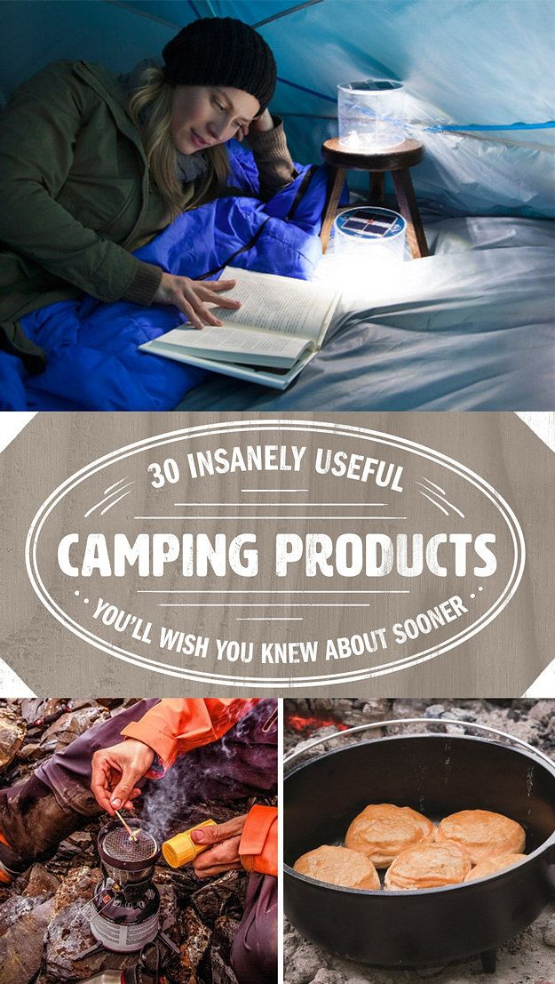 30 Insanely Useful Camping Products You'll Wish You Knew About Sooner                                                                                                                                                     More