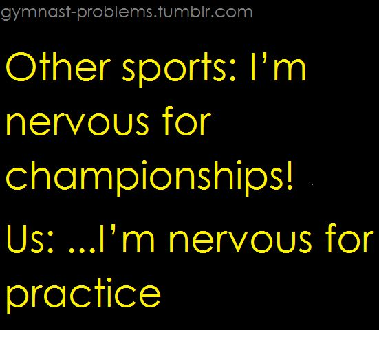 Other sports: Im nervous for championships! Us: Im nervous for practice. #humor #funny
