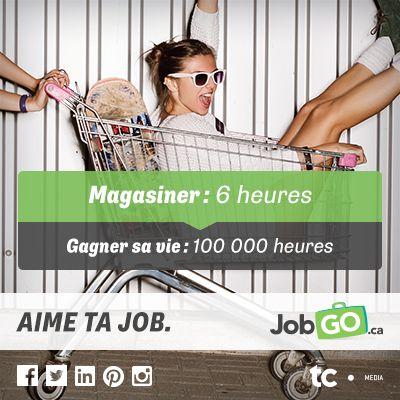 Magasiner: 6 heures VS Gagner sa vie: 100 000 heures! #Aime ta job! #emploi #job