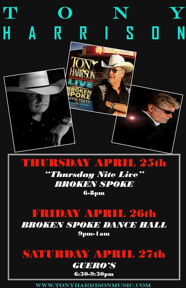 Tony Harrison this week Broken Spoke...Happy Hour & Dance Hall, Guero's Austin Texas!!!