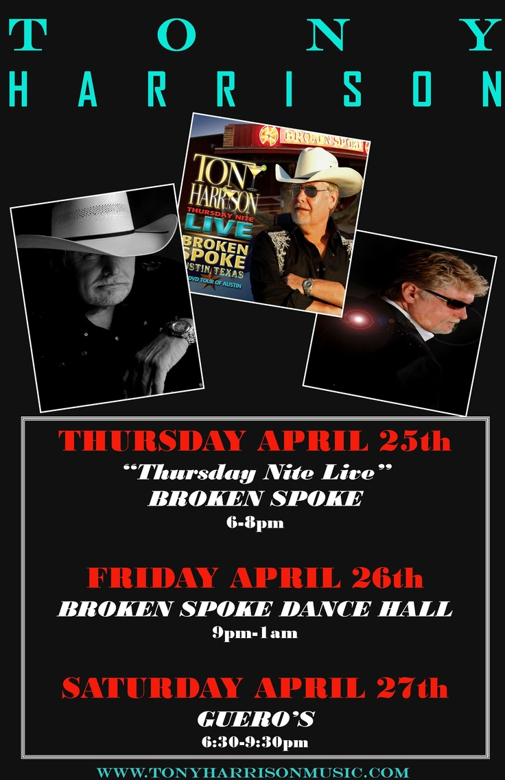 Tony Harrison this week Broken Spoke...Happy Hour & Dance Hall, Guero's Austin Texas!!!