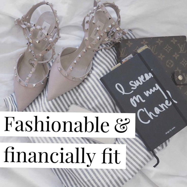 Fashionable & financially fit - How to afford the things you want without breaking the bank.