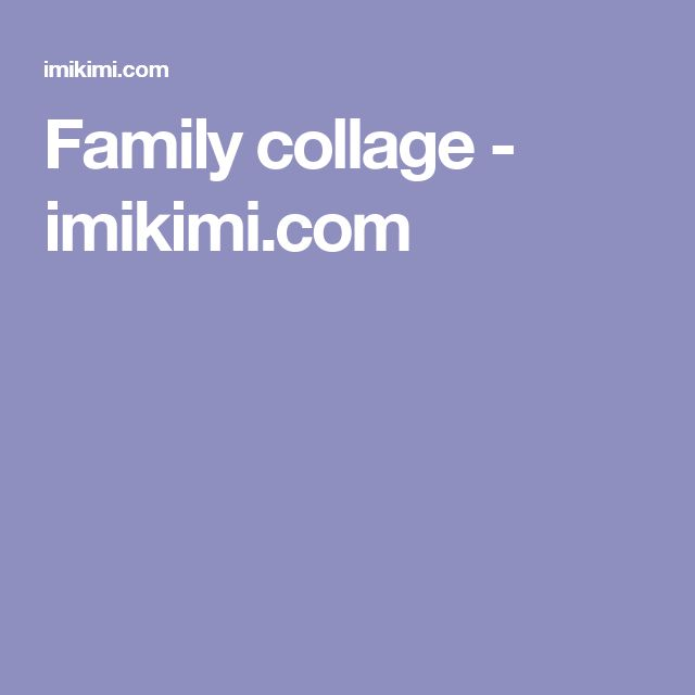 Family collage - imikimi.com