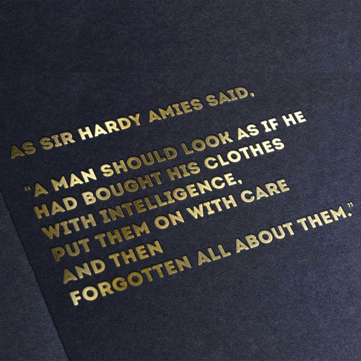 """honorificlondon:  As Sir Hardy said, """"A man should look as if he had bought his clothes with intelligence, put them on with care and then forgotten all about them."""""""