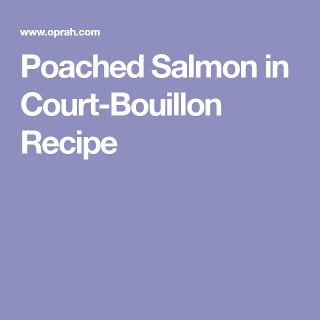 Poached Salmon in Court-Bouillon Recipe