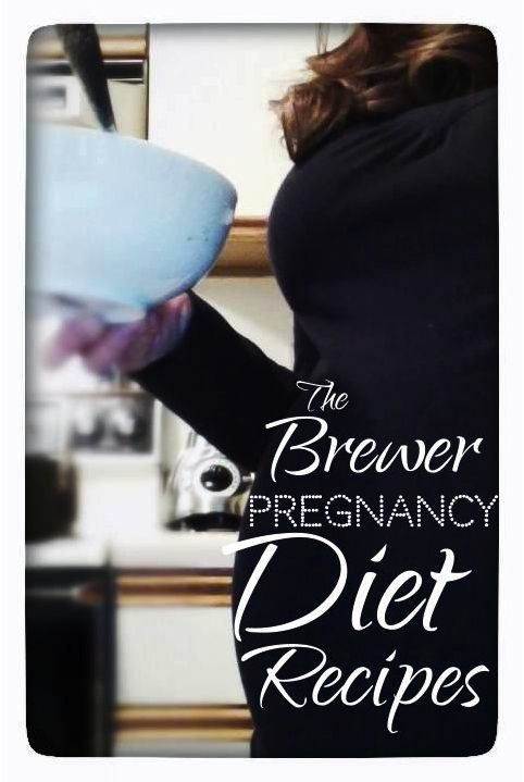"The Brewer Pregnancy Diet Recipes -- One good way to keep your weight gain in check.""Using the Brewer Diet is how I gained less weight, had a baby with a healthier birth weight, and got the weight back off much easier than with my first pregnancy."" 